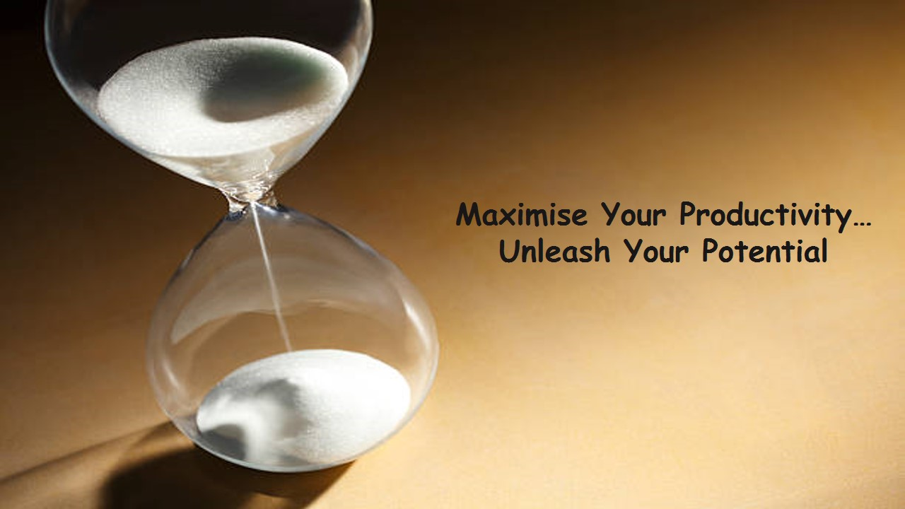Image of an hourglass,Caption; Maximise your productivity to unleash your potential.