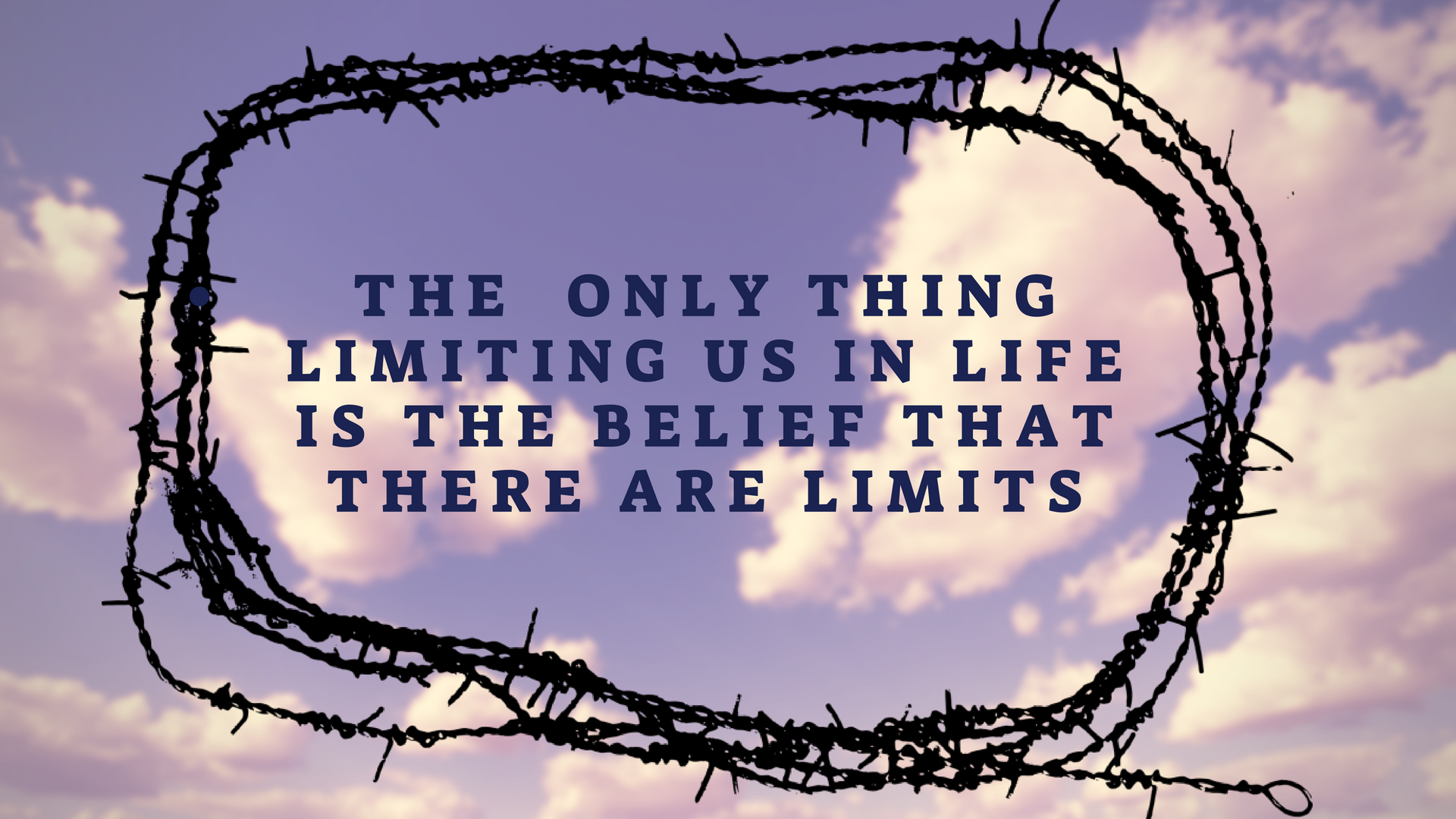 Image of sky and barbed fence with writing Stop limiting yourself