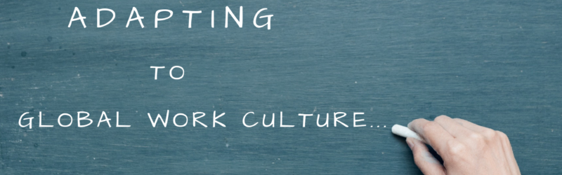 Adapting to Global work culture